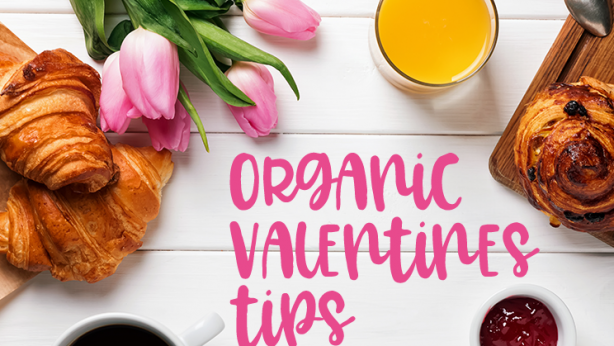 organic valentine's day tips