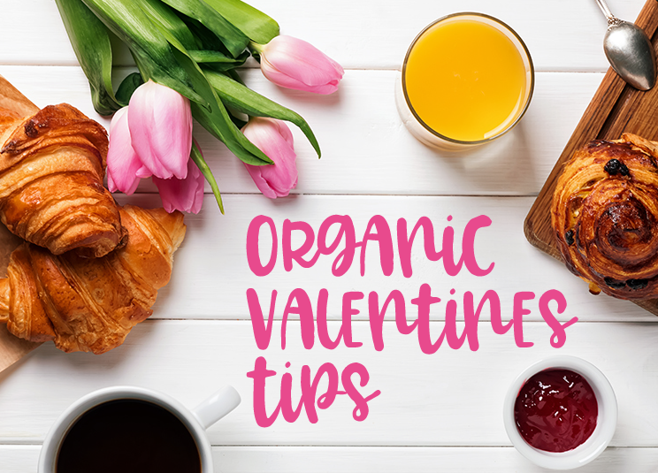 organic valentine's day tips